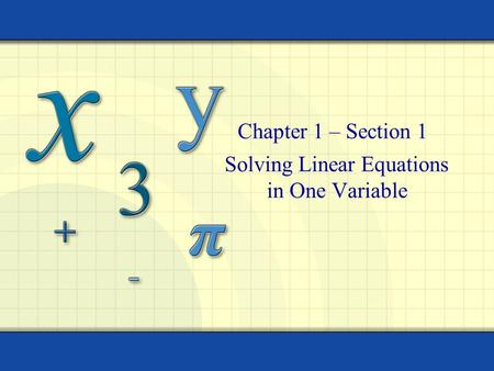Solving Linear Equations in One Variable Chapter 1 – Section 1.