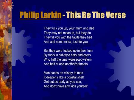 Philip Larkin - This Be The Verse