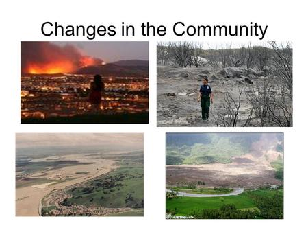Changes in the Community. No life in the BLAST zone: no community, no soil.