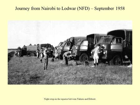 Journey from Nairobi to Lodwar (NFD) – September 1958 Night-stop on the equator between Nakuru and Eldoret.