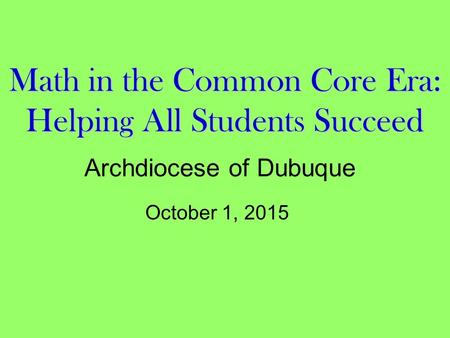 Math in the Common Core Era: Helping All Students Succeed