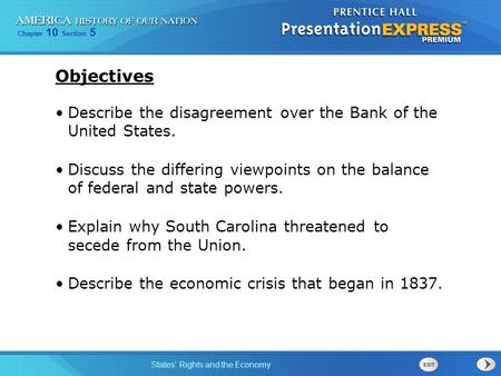 Chapter 10 Section 5 States' Rights and the Economy Describe the disagreement over the Bank of the United States. Discuss the differing viewpoints on the.