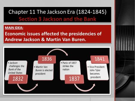 Chapter 11 The Jackson Era ( ) Section 3 Jackson and the Bank