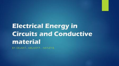 Electrical Energy in Circuits and Conductive material