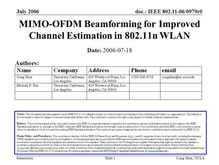 Doc.: IEEE 802.11-06/0979r0 Submission July 2006 Cong Shen, UCLASlide 1 MIMO-OFDM Beamforming for Improved Channel Estimation in 802.11n WLAN Notice: This.
