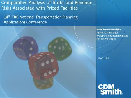 Comparative Analysis of Traffic and Revenue Risks Associated with Priced Facilities 14 th TRB National Transportation Planning Applications Conference.