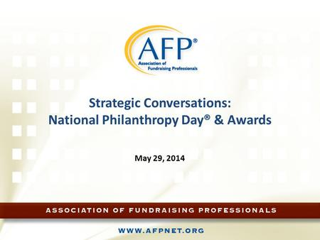 Strategic Conversations: National Philanthropy Day® & Awards May 29, 2014.