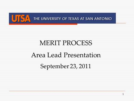 1 MERIT PROCESS Area Lead Presentation September 23, 2011.