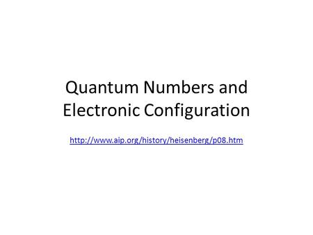 Quantum Numbers and Electronic Configuration