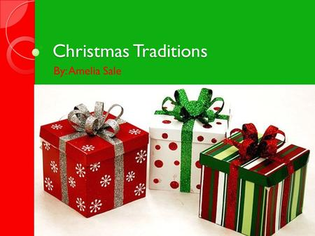 Christmas Traditions By: Amelia Sale. Decorations Indoor – Nativity scene Stockings Flowers Christmas village.