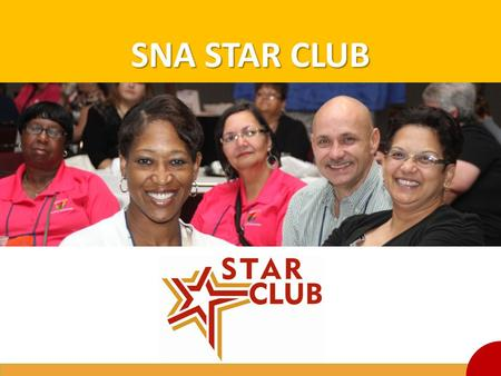 SNA STAR CLUB *Consider customizing and adding your state logo as well as pictures of your state's Star Club members.