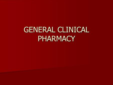 GENERAL CLINICAL PHARMACY. DRUG EFFECTS ON THE FETUS The fetus, which is exposed to any drugs circulating in maternal blood, is very sensitive to drug.