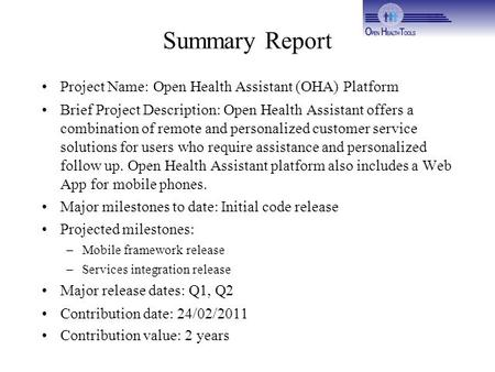 Summary Report Project Name: Open Health Assistant (OHA) Platform Brief Project Description: Open Health Assistant offers a combination of remote and personalized.