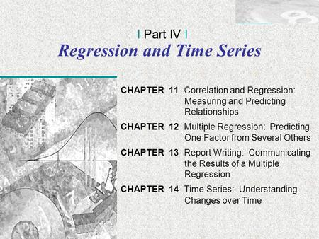 Irwin/McGraw-Hill © Andrew F. Siegel, 1997 and 2000 11-1 Regression and Time Series CHAPTER 11 Correlation and Regression: Measuring and Predicting Relationships.