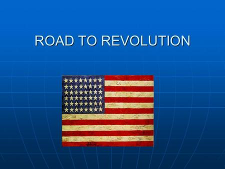 ROAD TO REVOLUTION. COLONIAL RESISTANCE AND REBELLION The Proclamation of 1763 sought to halt the westward expansion of the colonist, thus the colonist.