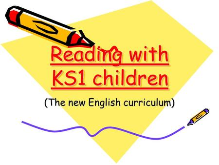 Reading with KS1 children (The new English curriculum)