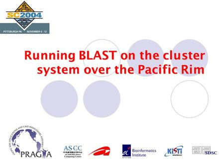 Running BLAST on the cluster system over the Pacific Rim.