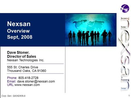 Dave Stoner. Director of Sales Nexsan Technologies Inc. 555 St. Charles Drive Thousand Oaks, CA 91360 Phone: 805-418-2728