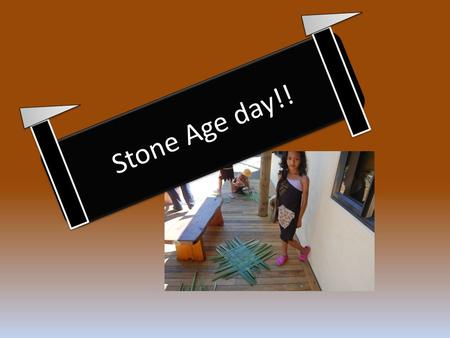 Stone Age day!!. Climbing up the big hill I didn't know we were climbing up a big hill. I ran up and it used all of my energy. My battery went from high.
