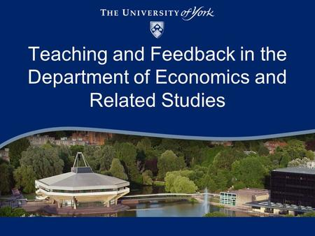 Teaching and Feedback in the Department of Economics and Related Studies.