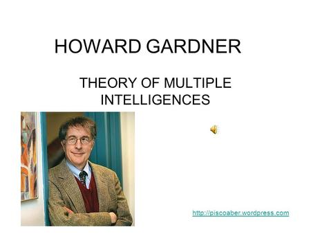 HOWARD GARDNER THEORY OF MULTIPLE INTELLIGENCES