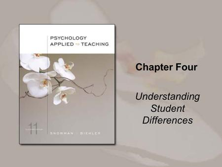 Chapter Four Understanding Student Differences. Copyright © Houghton Mifflin Company. All rights reserved. 4-2 Overview The nature and measurement of.