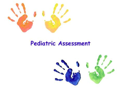 Pediatric Assessment. Assessment of infant and children -Anthropometric : Wt / Age : Wt / Age < 5 th % indicate acute state of malnutrition ( wasting.