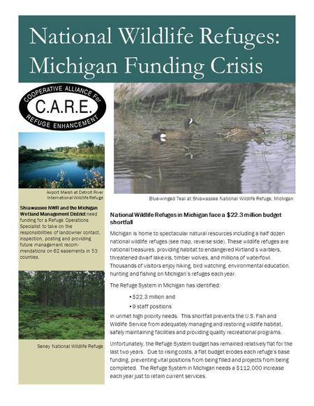 National Wildlife Refuges in Michigan face a $22.3 million budget shortfall Michigan is home to spectacular natural resources including a half dozen national.
