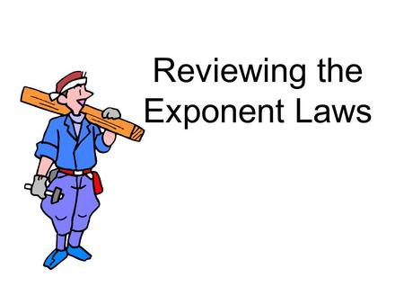 Reviewing the Exponent Laws. Throughout the study of all modern sciences, extremely large and extremely small numbers frequently appear.