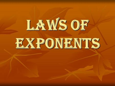 Laws of Exponents. Vocabulary Factor:an integer that divides into another integer with no remainder. Factor:an integer that divides into another integer.