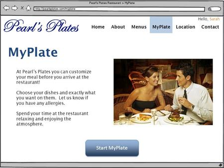 HomeAboutMenusLocationContactMyPlate Hello, Sarah At Pearl's Plates you can customize your meal before you arrive at the restaurant! Choose your dishes.