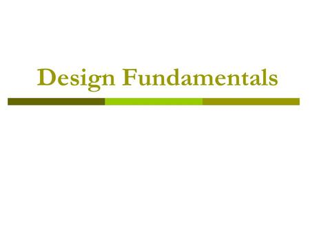 Design Fundamentals. What is Design?  Design- Developing a plan for a project.  Some things to consider when creating a design are: What will sell a.