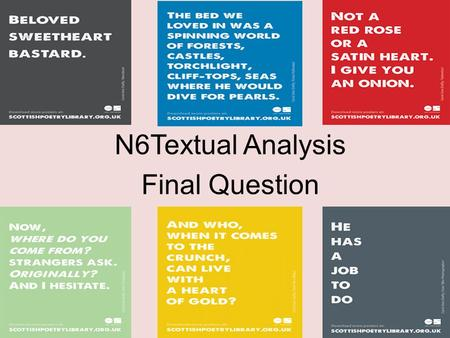 N6Textual Analysis Final Question. Worth 10 marks Up to 2 marks can be achieved for identifying elements of commonality as identified in the question,