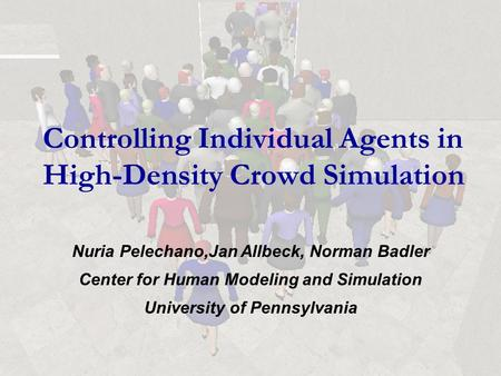 Controlling Individual Agents in High-Density Crowd Simulation