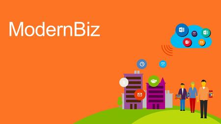 # ModernBiz $. Content Pillars Connect with customer s Grow efficiently Business anywhere Safeguard your business Connect with customers It's more possible.