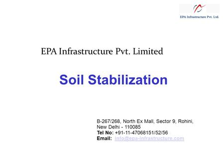 Soil Stabilization B-267/268, North Ex Mall, Sector 9, Rohini, New Delhi - 110085 Tel No: +91-11-47068151/52/56