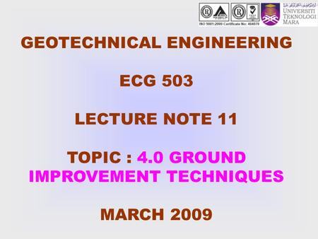 GEOTECHNICAL ENGINEERING ECG 503 LECTURE NOTE 11 TOPIC : 4