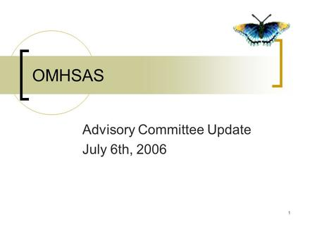 1 OMHSAS Advisory Committee Update July 6th, 2006.