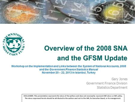 Overview of the 2008 SNA and the GFSM Update Workshop on the Implementation and Links between the System of National Accounts, 2008 and the Government.