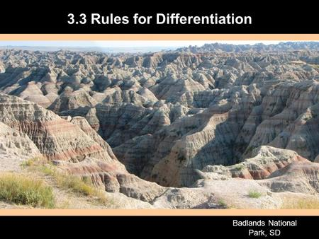 1 3.3 Rules for Differentiation Badlands National Park, SD.