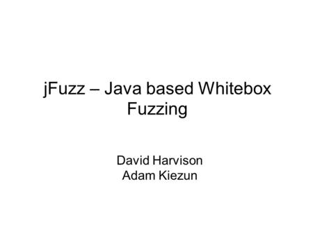 jFuzz – Java based Whitebox Fuzzing
