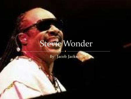 By: Jacob Jackson. Steveland Morris Judkins Hardaway was born on May 13 th, 1950 in the small own of Saginaw, Michigan. As a kid, Stevie's eyes developed.
