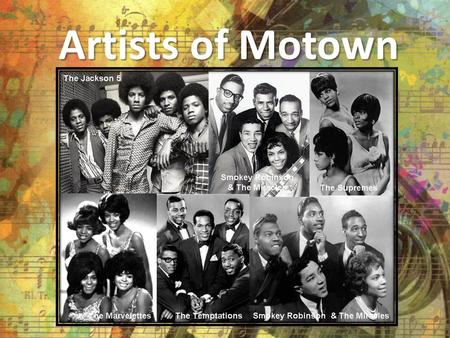 Artists of Motown. Berry Gordy The Temptations Marvin Gaye.