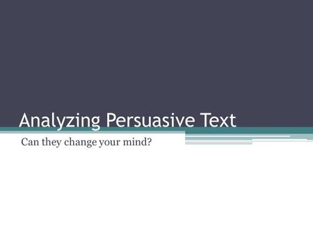 Analyzing Persuasive Text