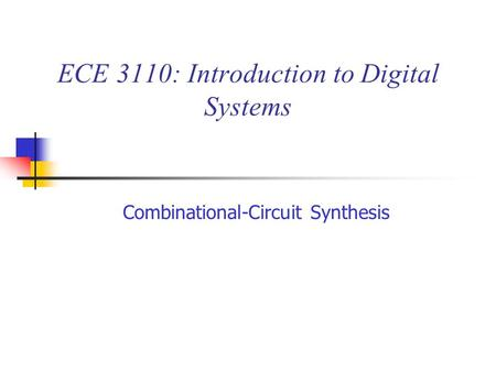 ECE 3110: Introduction to Digital Systems