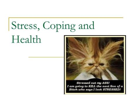 Stress, Coping and Health. What causes stress? Can be a variety of things that cause stress. There are different models that explain stress too.