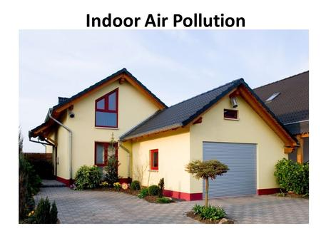 Indoor Air Pollution. I. Indoor Air Pollution A.In developing countries, the indoor burning of wood, charcoal, dung, crop residues, and coal in open fires.