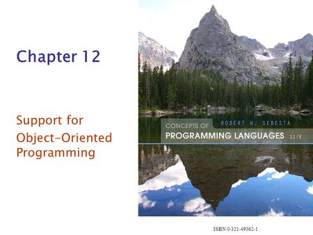 ISBN 0-321-49362-1 Chapter 12 Support for Object-Oriented Programming.