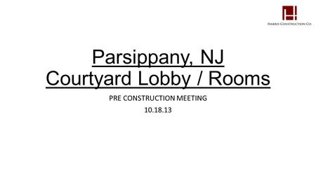 Parsippany, NJ Courtyard Lobby / Rooms PRE CONSTRUCTION MEETING 10.18.13.
