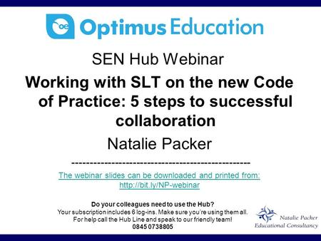 SEN Hub Webinar Working with SLT on the new Code of Practice: 5 steps to successful collaboration Natalie Packer --------------------------------------------------